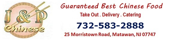 J&P Chinese Reestaurant in Matawan-Eat In, Take Out, Delivery: 25 Morristown Road, Matawan, NJ 07747
